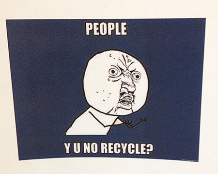People Y U no recycle