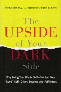 he Upside of Your Dark Side