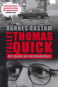 Fallet Thomas Quick. Att skapa en seriemördare